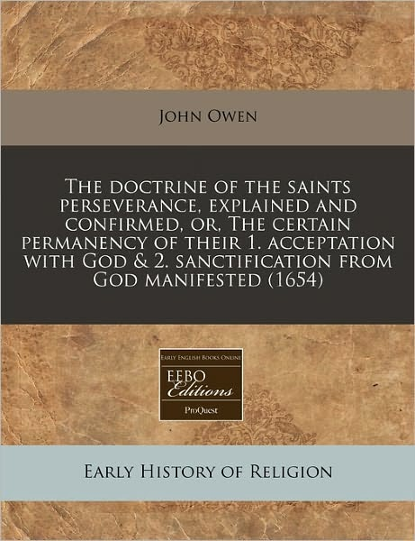 John Owen-The Doctrine Of The Saints' Perseverance Explained And Confirmed-
