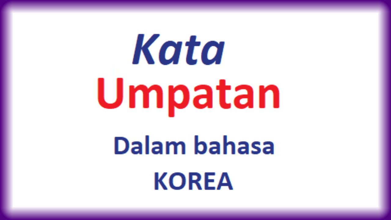 Ungkapan Emosi Dan Kata Umpatan Dalam Bahasa Korea