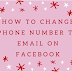 How to change phone number to email on Facebook