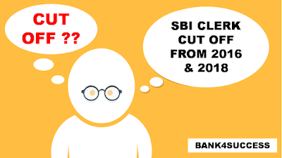 SBI Clerk Previous Year Cut off and Exam Analysis - (2016-2018)