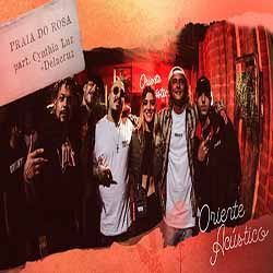 Baixar Música Praia do Rosa - Oriente Acústico Part. Cynthia Luz e Delacruz MP3