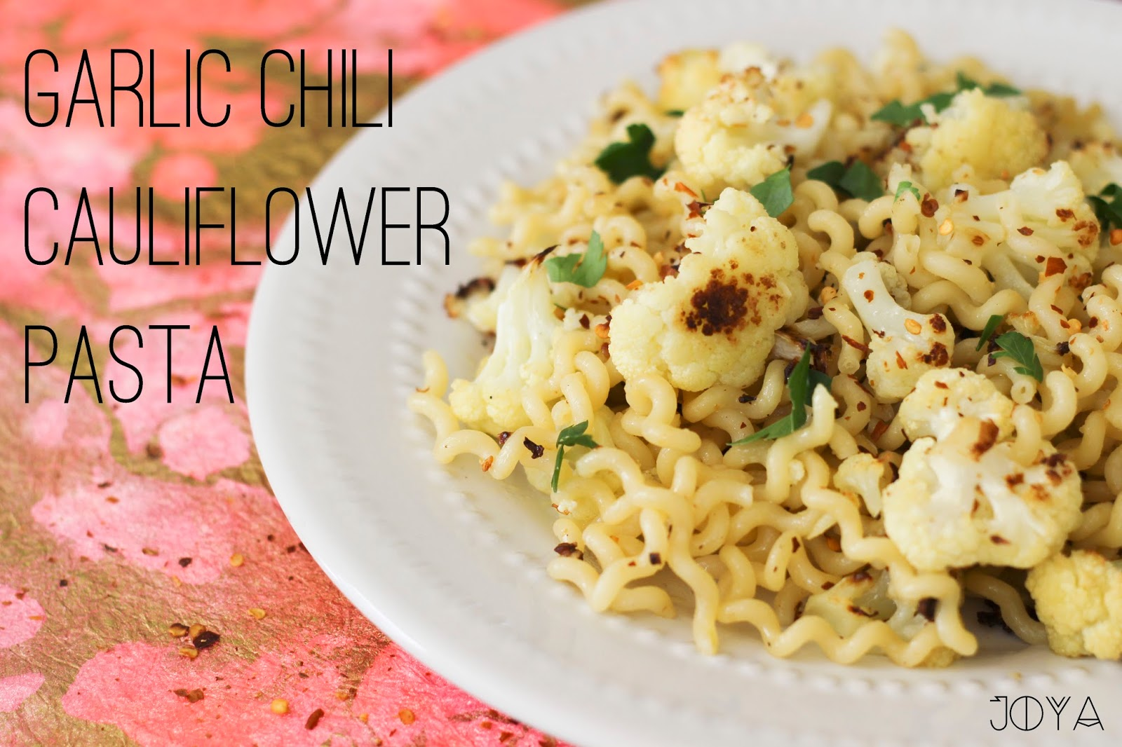 Garlic Chili Cauliflower Pasta!!