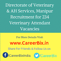 Directorate of Veterinary & AH Services, Manipur Recruitment for 234 Veterinary Attendant Vacancies