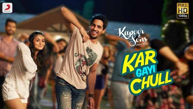 Kar -Gayi -Chull -Song- Lyrics – Kapoor -Sons- Hindi- Movie -Alia -Bhatt- Sidharth- Malhotra