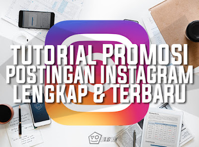 Cara Promosi Postingan Instagram Dengan Mudah Dan Cepat