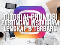 Cara Promosi Postingan Instagram Dengan Mudah Dan Cepat (Tutorial Lengkap)