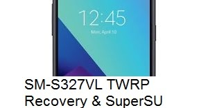 SM-S327VL TWRP Recovery & SuperSU ROOT Exclusive Free | Yemen-Pro