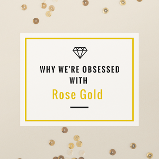 Why we're obsessed with rose gold - jewellery curated - wonderfully diamonds