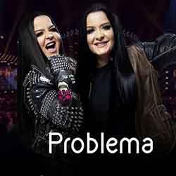 Baixar Problema - Maiara e Maraisa Mp3