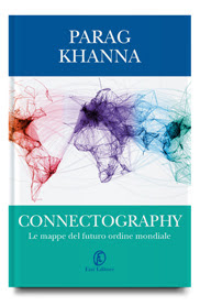 "In arrivo per Fazi Editore: ""CONNECTOGRAPHY"" di Parag Khanna"