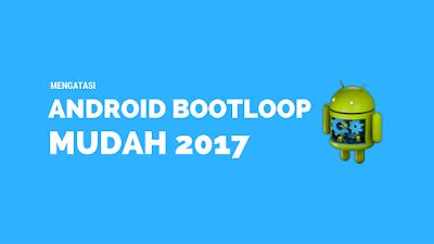 Mengatasi Bootlop Pada Android Gampang Terbaru 2019 5