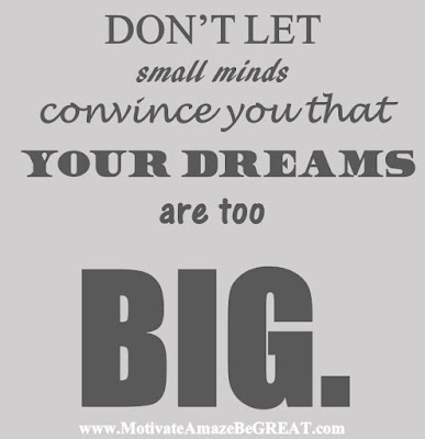 "Motivational Pictures Quotes, Facebook Page, MotivateAmazeBeGREAT, Inspirational Quotes, Motivation, Quotations, Inspiring Pictures, Success, Quotes About Life, Life Hack: ""Don't let small minds convince you that your dreams are too BIG."""