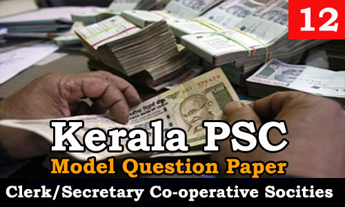 Kerala PSC - Junior Clerk/Secretary, Co-operative Societies - Model Question Paper 12