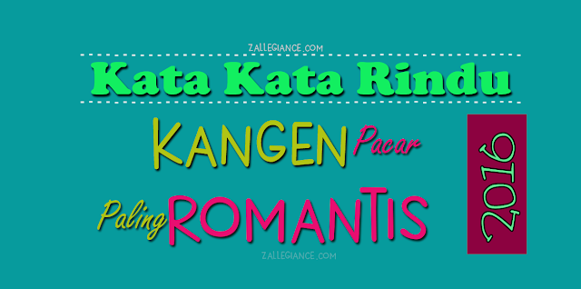Kata Kata Rindu Dan Kangen Romantis Bangets Januari 2016