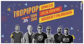 """""""TROPIPOP"""" Mauricio y Palo de agua, SANALEJO y Los de Adentro"""