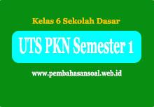 Permalink ke Soal dan Kunci Jawaban UTS PKN SD Kelas 6