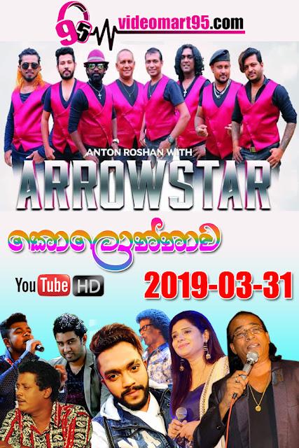 ARROW STAR LIVE IN KOLONNAWA 2019-03-31
