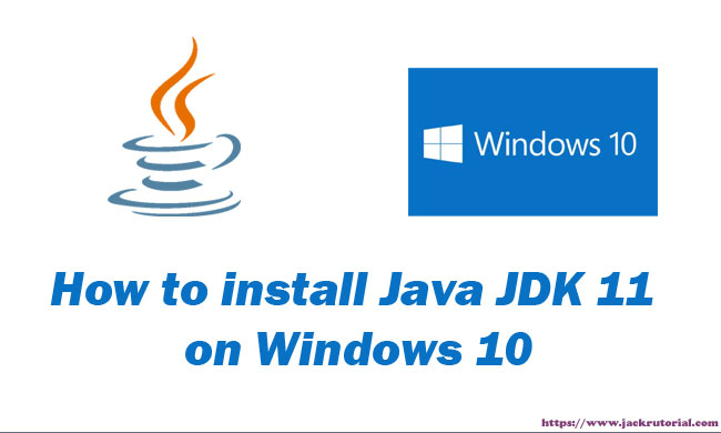 How to install Java JDK 11 on Windows 10 - Learning to Write code