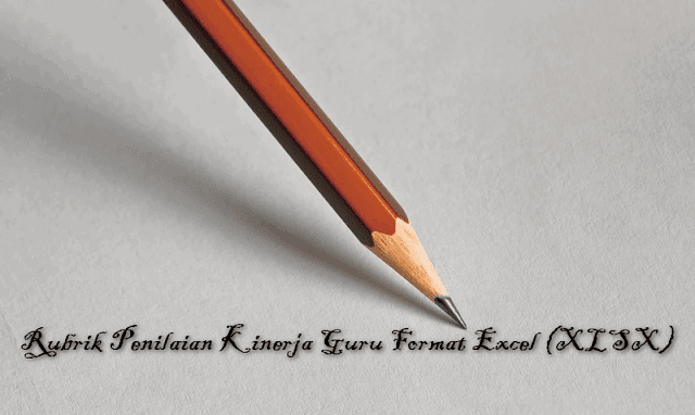 Rubrik Penilaian Kinerja Guru Format Excel (XLSX)