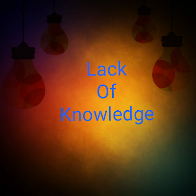 Lack of Knowledge gives us Tension or Hurts Us.