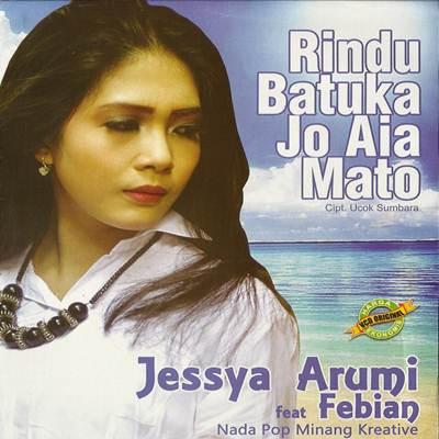 Download Lagu Minang Jessya Arumi Rindu Batuka Jo Aia Mato Full Album