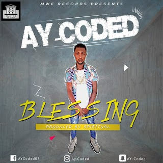 MUSIC: AY CODED - BLESSING & IJO(DANCE)
