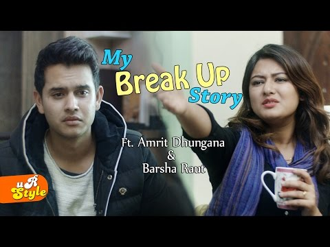 MY BREAK UP STORY - Amrit Dhungana & Barsha Raut