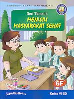 AJIBAYUSTORE  Judul Buku : Seri Tematik Menuju Masyarakat Sehat 6F  Kelas VI SD