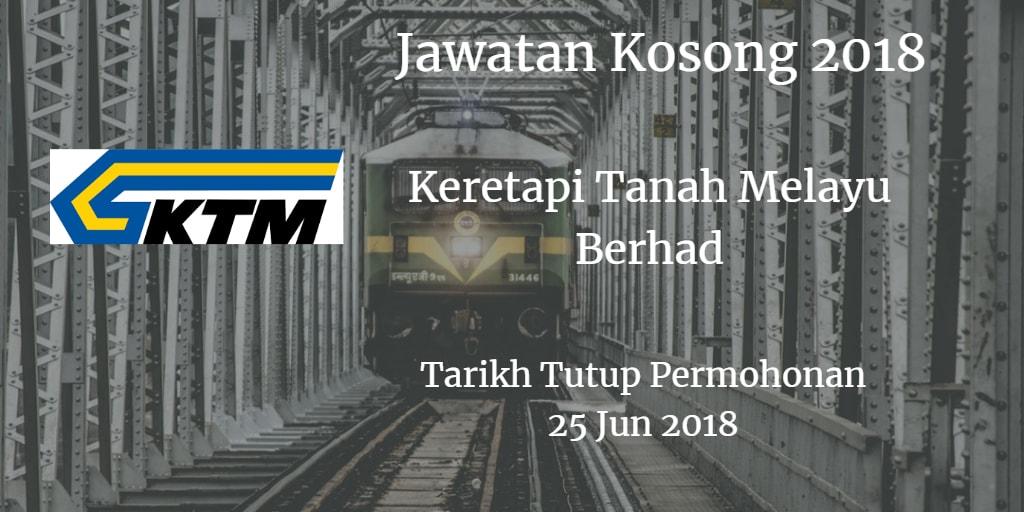 Jawatan Kosong KTMB 25 Jun 2018