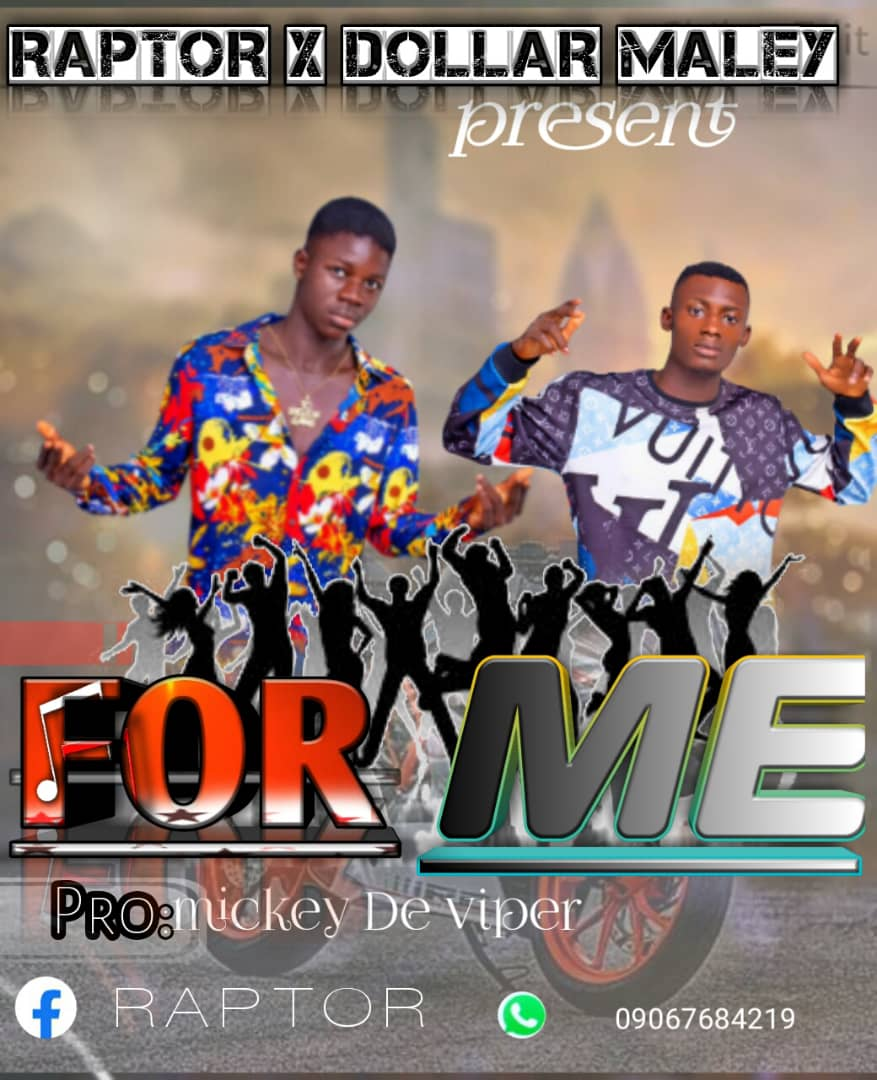 [MUSIC] Raptor ft dollar Marley - For me (Prod. by Mickey De Viper) || #Naijabox247