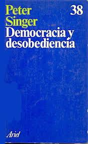 """""""Democracia y desobediencia"""" - Peter Singer"""