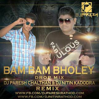 Bam Bam Bholey (Drop Mix) - Dj Paresh(Chalthan) & Dj Nitin(Kadodara)