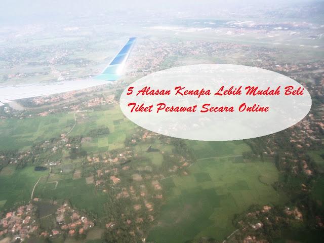 5 Alasan Kenapa Lebih Mudah Beli Tiket Pesawat Secara Online