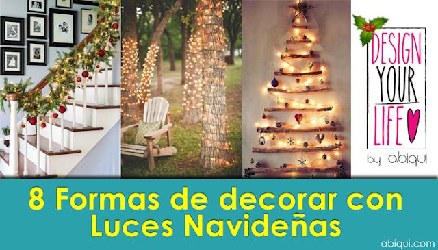 Formas De Decorar En Navidad.8 Formas Para Decorar Con Luces Navidenas Design Your Life