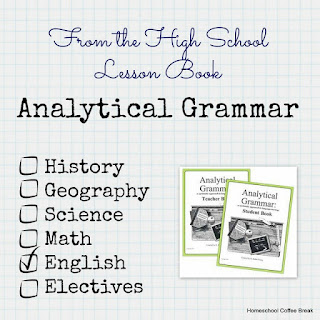 Analytical Grammar, featured on From the High School Lesson Book - Homeschool Weekly - Making Progress Edition on Homeschool Coffee Break @ kympossibleblog.blogspot.com