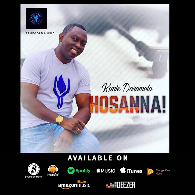 "Kunle Daramola latest single ""Hosanna"" available on digital stores worldwide 