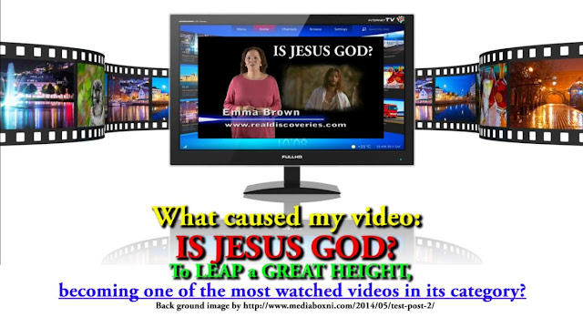 What caused my video: IS JESUS GOD? To LEAP a GREAT HEIGHT, becoming one of the most watched videos in its category?