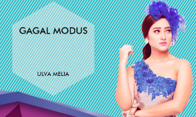 Download Lagu Ulva Mella Gagal Modus Mp3 Dangdut Terbaru 2018 Full Free, Lagu Dangdut Remix,Lagu Dangdut Ulva Mella Mp3