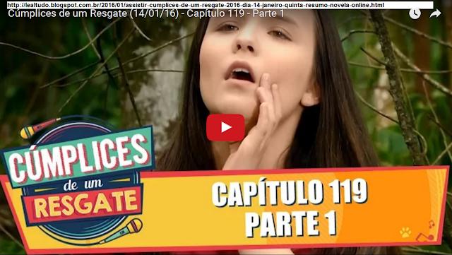 CÚMPLICES DE UM RESGATE 14 JANEIRO 2016 QUINTA FEIRA RESUMO VIDEO ONLINE