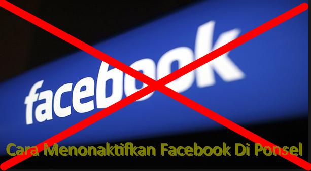 Cara Menonaktifkan Facebook Di Ponsel