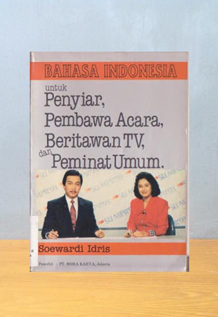 BAHASA INDONESIA UNTUK PENYIAR, PEMBAWA ACARA, BERITA TV DAN PEMINAT UMUM, Soewardi Idris