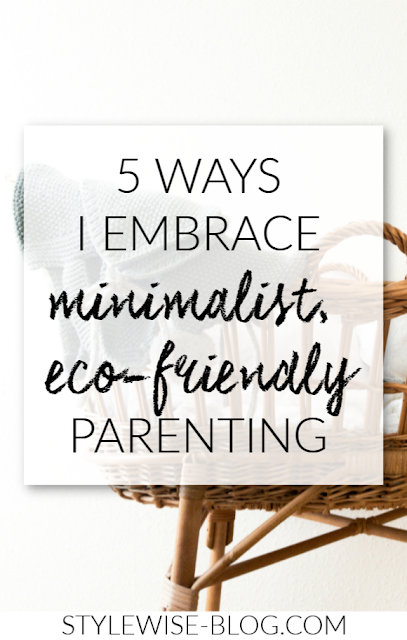 minimalist and eco friendly parenting tips stylewise-blog.com