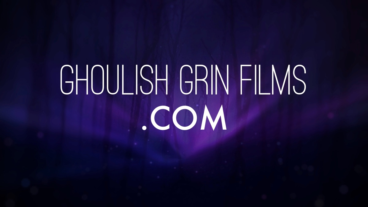 Ghoulish Grin Films