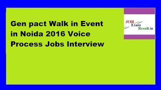 Gen pact Walk in Event in Noida 2016 Voice Process Jobs Interview