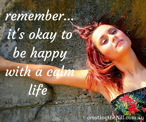 remember it's okay to be happy with a calm life #quotes