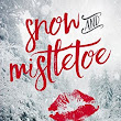 Snow And Mistletoe & PS... You're Mine - Alexa Riley