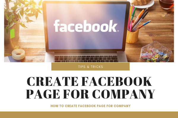 How To Start A Company Page On Facebook<br/>