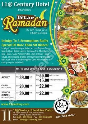 11@ Century Hotel   Iftar Ramadan  Dewasa RM50 nett / RM45 nett untuk 6 pax ke atas.  Kanak-kanak RM22 nett  Untuk tempahan :07 333 3300