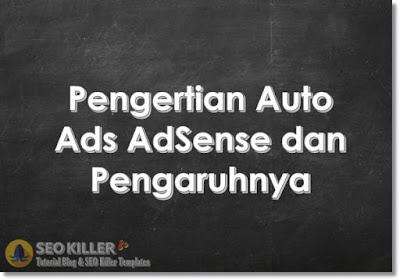 Pengertian Auto Ads Google AdSense dan Cara Memasangnya di Blog