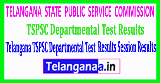 TSPSC Departmental Tests 2018 Results 2018 Session Results